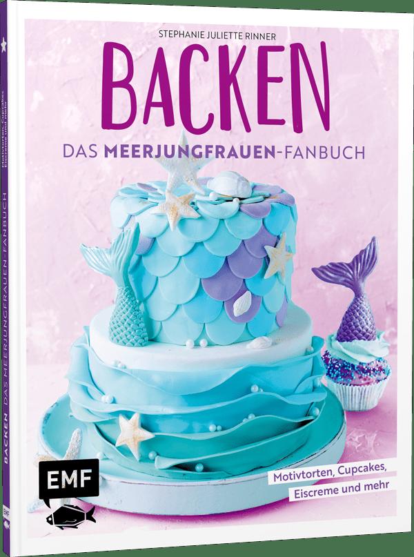 BACKEN–Das Meerjungfrauen-Fanbuch