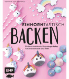Backbuch: Einhorntastisch Backen