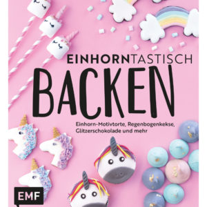 Backbuch: Einhorntastisch Backen