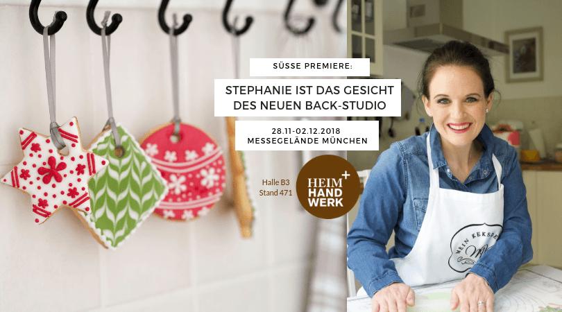 Rezepte, Live Shows, Backkurse, Backbox, Buch, Backbücher und mehr, besuche Stephanie und Mein Keksdesign auf der Heim+Handwerk